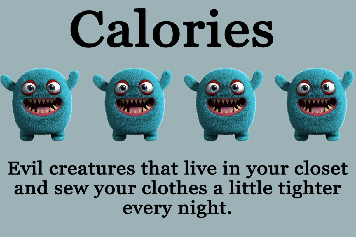 calories is creatures that tighten your clothes